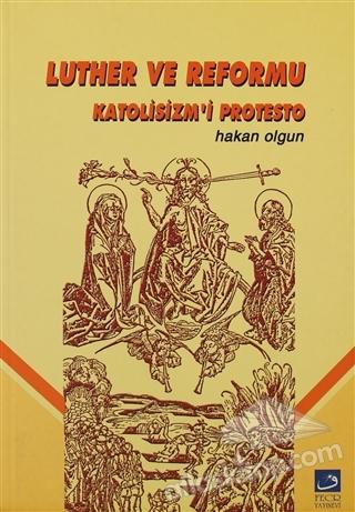 LUTHER VE REFORMU KATOLİSİZM'İ PROTESTO (  )