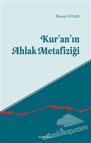 KUR'AN'IN AHLAK METAFİZİĞİ (  )
