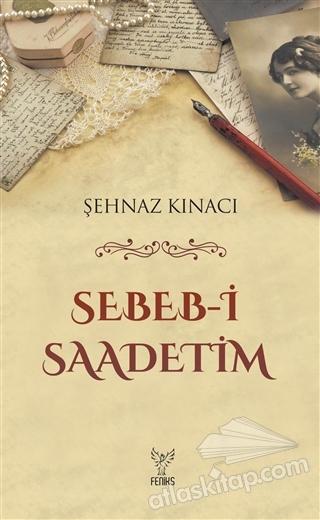 SEBEB-İ SAADETİM (  )