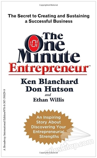 THE ONE MİNUTE ENTREPRENEUR ( THE SECRET TO CREATİNG AND SUSTAİNİNG A SUCCESSFUL BUSİNESS )