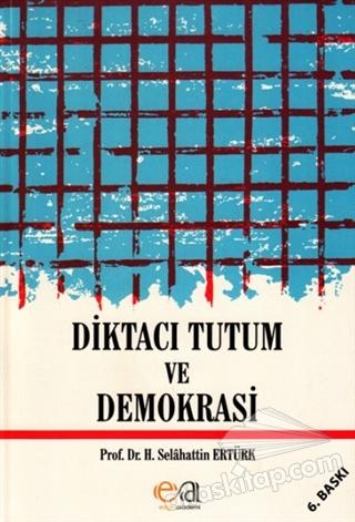 DİKTACI TUTUM VE DEMOKRASİ (  )