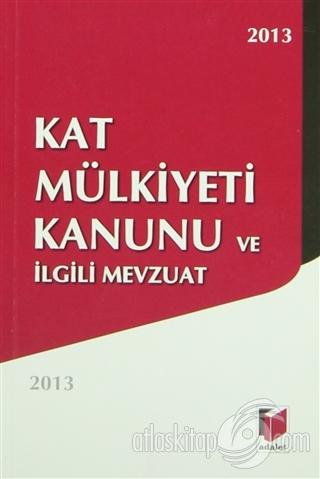 KAT MÜLKİYETİ KANUNU VE İLGİLİ MEVZUAT 2013 (  )