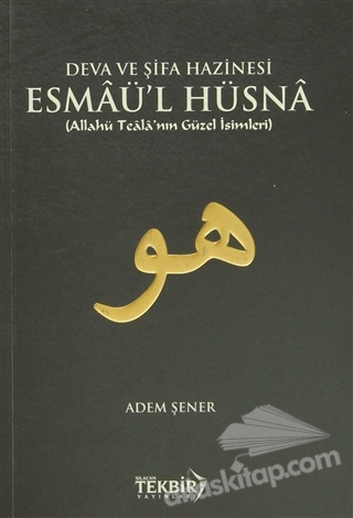 DEVA VE ŞİFA HAZİNESİ ESMAÜ'L HÜSNA ( ALLAHÜ TEALA'NIN GÜZEL İSİMLERİ )