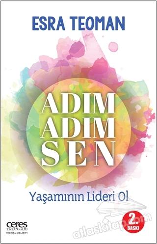 ADIM ADIM SEN ( YAŞAMININ LİDERİ OL )
