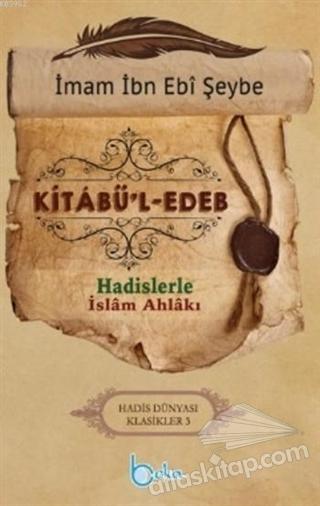 KİTABU'L-EDEB ( HADİSLERLE İSLAM AHLAKI )
