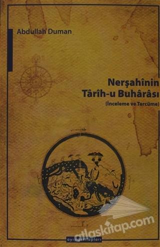 NERŞAHİNİN TARİH-U BUHARASI ( İNCELEME VE TERCÜME )