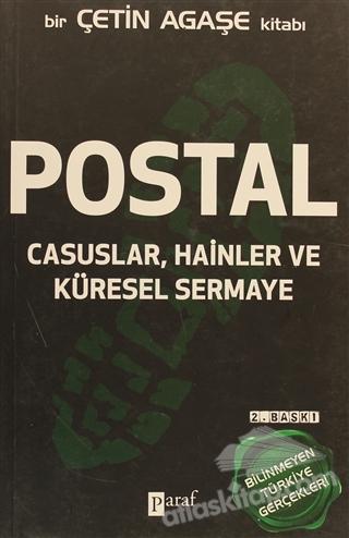 POSTAL CASUSLAR, HAİNLER VE KÜRESEL SERMAYE (  )