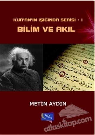 KUR'AN'IN IŞIĞINDA SERİSİ - 1: BİLİM VE AKIL (  )
