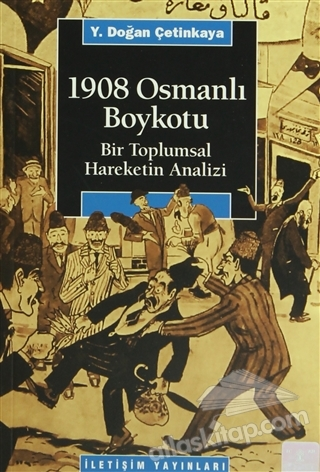 1908 OSMANLI BOYKOTU ( BİR TOPLUMSAL HAREKETİN ANALİZİ )
