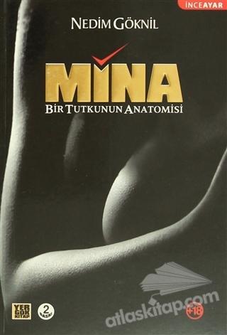 MİNA ( BİR TUTKUNUN ANATOMİSİ )