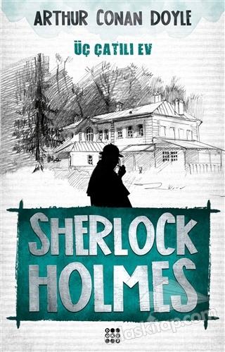 SHERLOCK HOLMES - ÜÇ ÇATILI EV (  )
