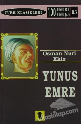 YUNUS EMRE ( HAYATI - SANATI - ESERİ )