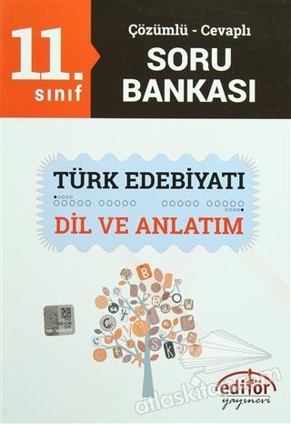 11. SINIF TÜRK EDEBİYATI / DİL VE ANLATIM ÇÖZÜMLÜ-CEVAPLI SORU BANKASI (  )