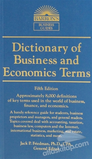 DİCTİONARY OF BUSİNESS AND ECONOMİCS TERMS (  )