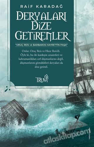 DERYALARI DİZE GETİRENLER (  )