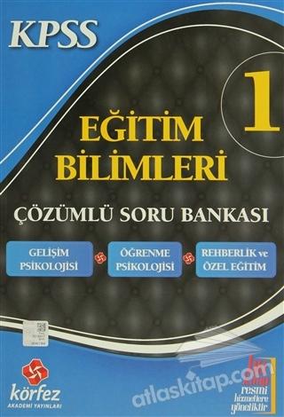 KÖRFEZ KPSS EĞİTİM BİLİMLERİ ÇÖZÜMLÜ SORU BANKASI -1 (2014) (  )