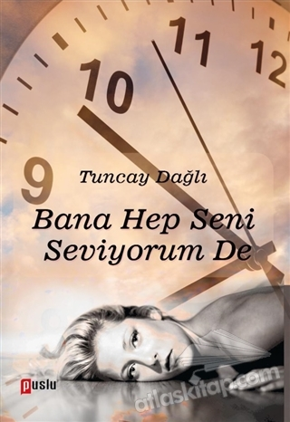 BANA HEP SENİ SEVİYORUM DE (  )