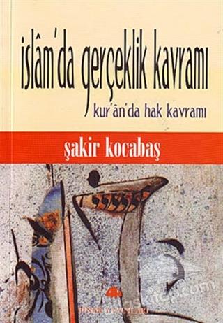 İSLAM'DA GERÇEKLİK KAVRAMI (  )
