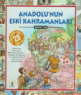 ANADOLU'NUN ESKİ KAHRAMANLARI ( ANTİKÇAĞ'DAN 25 PORTRE )