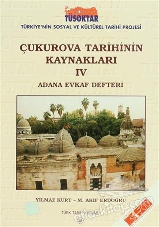ÇUKUROVA TARİHİNİN KAYNAKLARI 4 ( ADANA EVKAF DEFTERİ )