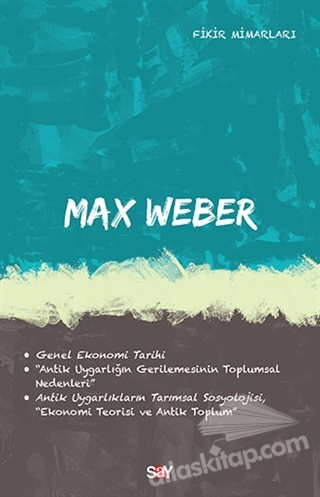 MAx WEBER ( FİKİR MİMARLARI 32. KİTAP )