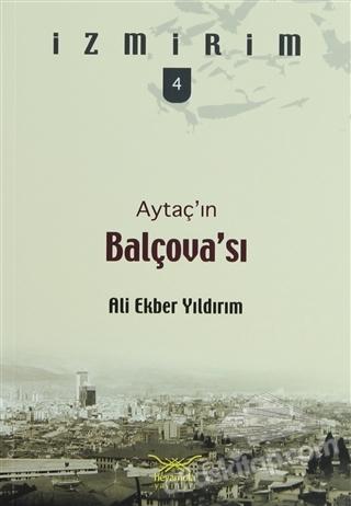 AYTAÇ'IN BALÇOVASI ( İZMİRİM - 4 )