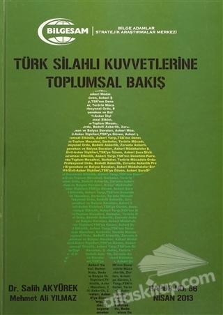 TÜRK SİLAHLI KUVVETLERİNE TOPLUMSAL BAKIŞ (  )