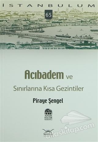 ACIBADEM VE SINIRLARINA KISA GEZİNTİLER ( İSTANBULUM - 65 )