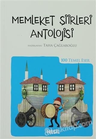MEMLEKET ŞİİRLERİ ANTOLOJİSİ (ÖZEL BASKI) ( 100 TEMEL ESER )