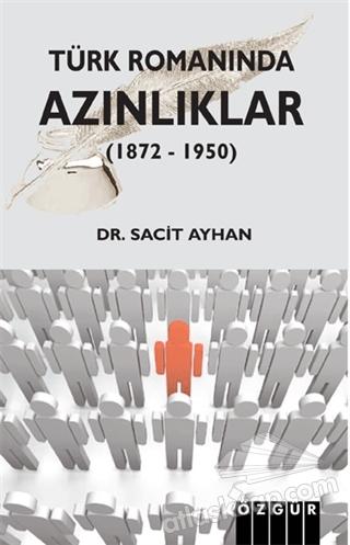 TÜRK ROMANINDA AZINLIKLAR (1872 - 1950) (  )