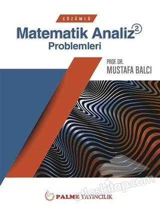 ÇÖZÜMLÜ MATEMATİK ANALİZ PROBLEMLERİ 2 (  )