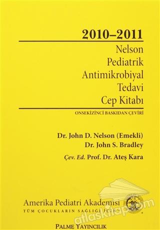 NELSON PEDİATRİK ANTİMİKROBİYAL TEDAVİ CEP KİTABI 2010-2011 (  )