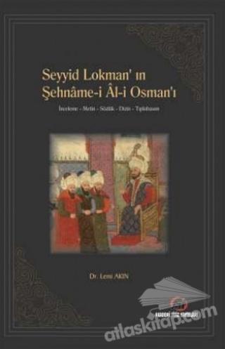 SEYYİD LOKMAN'IN ŞEHNAME-İ AL-İ OSMAN'I (  )