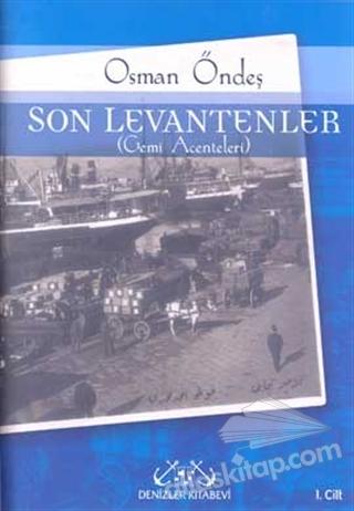 SON LEVANTENLER 1. CİLT (GEMİ ACENTELERİ) (  )