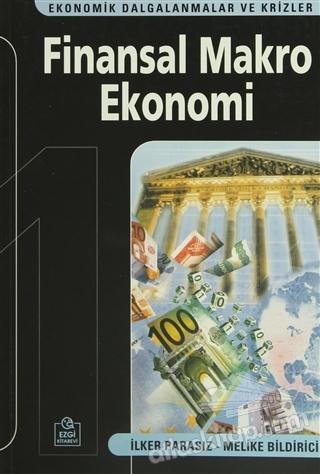 FİNANSAL MAKRO EKONOMİ ( EKONOMİK DALGALANMALAR VE KRİZLER )