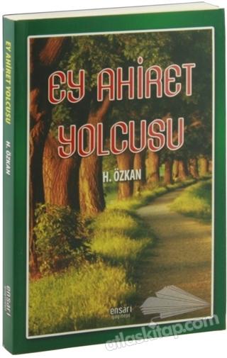 EY AHİRET YOLCUSU (  )