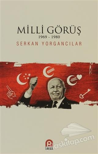 MİLLİ GÖRÜŞ ( 1969-1980 )