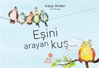 EŞİNİ ARAYAN KUŞ (  )