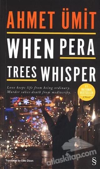 WHEN PERA TREES WHİSPER (  )