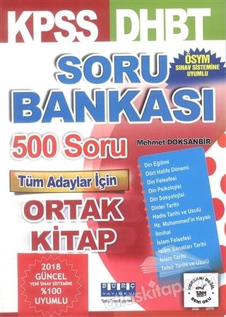 2018 KPSS DHBT SORU BANKASI 500 SORU TÜM ADAYLAR İÇİN ORTAK KİTAP (  )