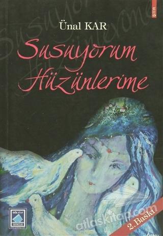 SUSUYORUM HÜZÜNLERİME (  )