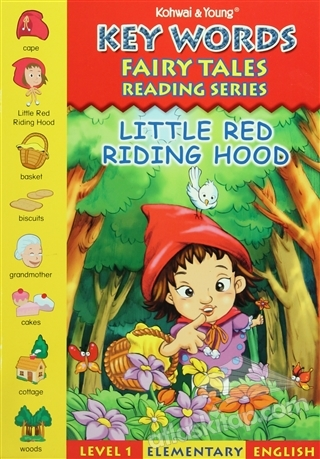 KEY WORDS - LİTTLE RED RİDİNG HOOD: LEVEL 1 ELEMENTARY ENGLİSH ( FAİRY TALES READİNG SERİES )