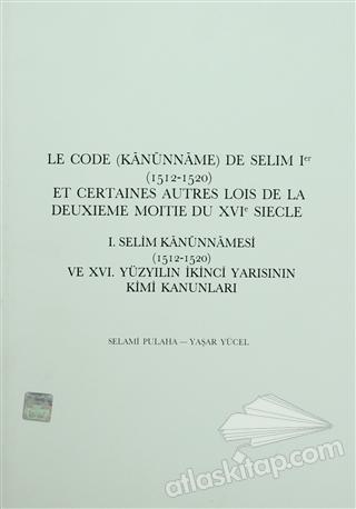 1. SELİM KANUNNAMELERİ (1512-1520) ( (TİRANA VE LENİNGRAD NÜSHALARI) )