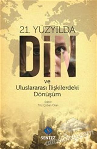 21. YÜZYILDA DİN VE ULUSLARARASI İLİŞKİLERDEKİ DÖNÜŞÜM (  )