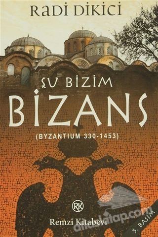 ŞU BİZİM BİZANS ( BYZANTİUM 330-1453 )