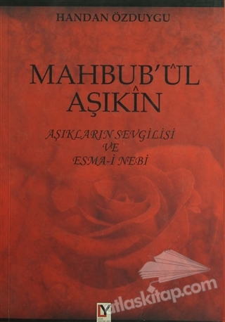 MAHBUB'UL AŞIKIN ( AŞIKLARIN SEVGİLİSİ VE ESMA-İ NEBİ )