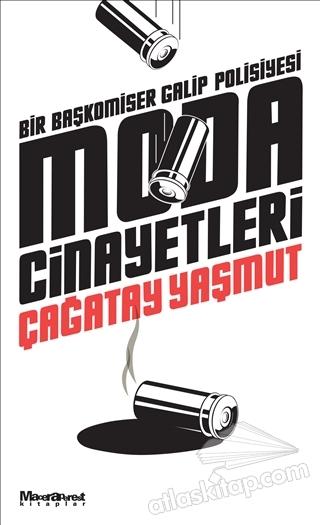 MODA CİNAYETLERİ ( BİR BAŞKOMİSER GALİP POLİSİYESİ )