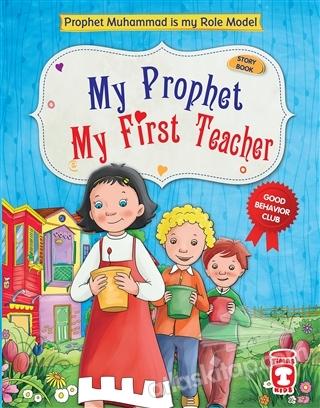 MY PROPHET MY FİRST TEACHER (  )