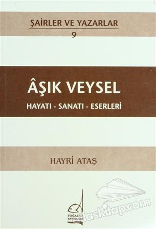 AŞIK VEYSEL HAYATI - SANATI - ESERLERİ (  )