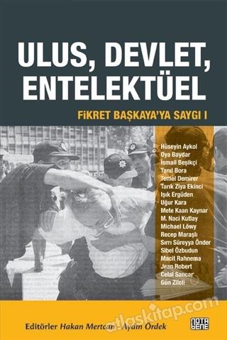 FİKRET BAŞKAYA'YA SAYGI 1: ULUS, DEVLET, ENTELEKTÜEL (  )